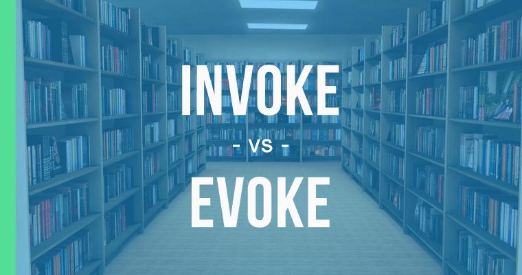 invoke versus evoke