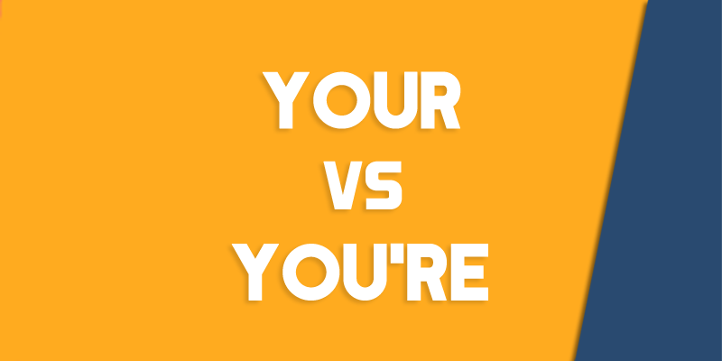 Your vs. You're - How to Use Each Correctly - Queens, NY English Society