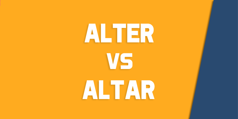 Alter Vs Altar How To Use Each Correctly Queens Ny English Society