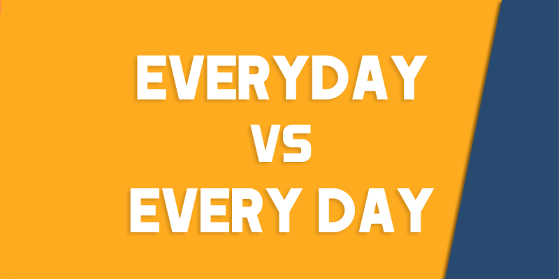 Everyday vs. Every Day – How to Use Each Correctly ...