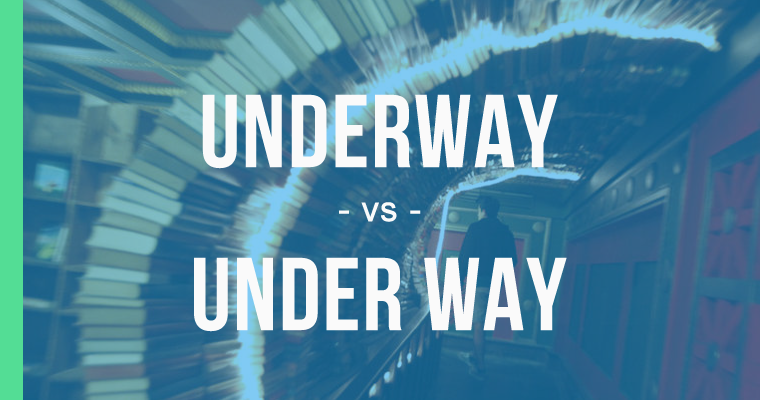 Underway or Under Way – The Correct Way to Use Each - Queens, NY ...